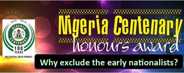 The wrong side of the Nigerian Centenary Awards: Wholesale amnesia with regard to early nationalists